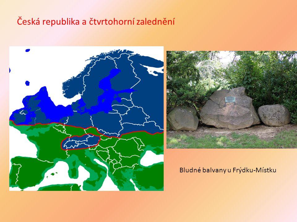 Česká republika a čtvrtohorní zalednění Bludné balvany u Frýdku-Místku