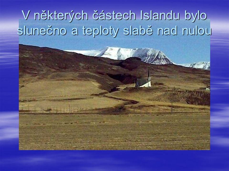 V některých částech Islandu bylo slunečno a teploty slabě nad nulou