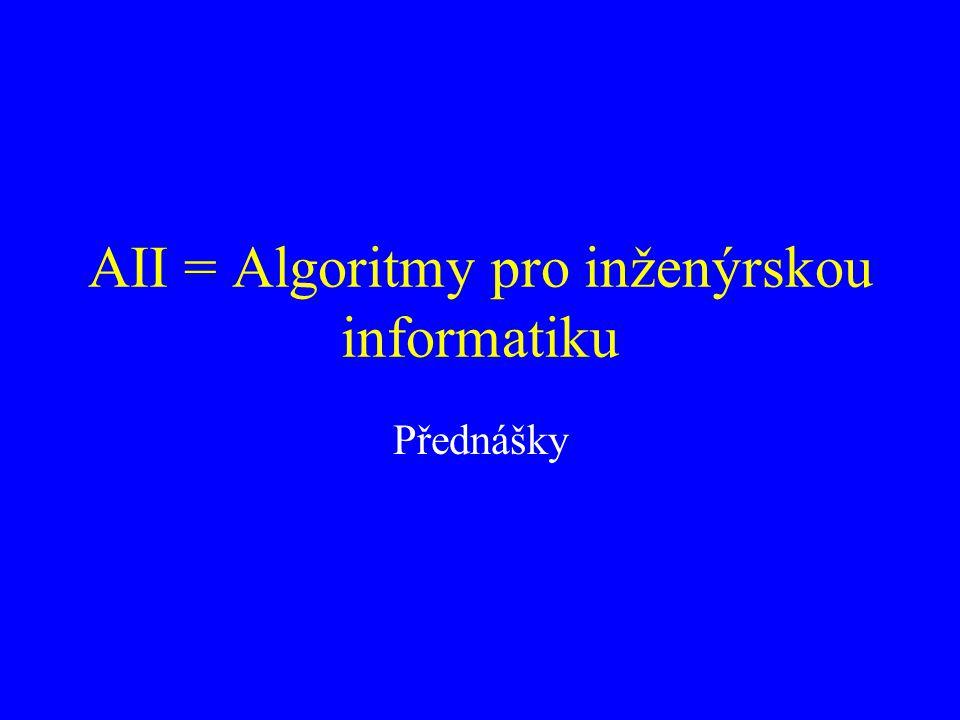 AII = Algoritmy pro inženýrskou informatiku Přednášky
