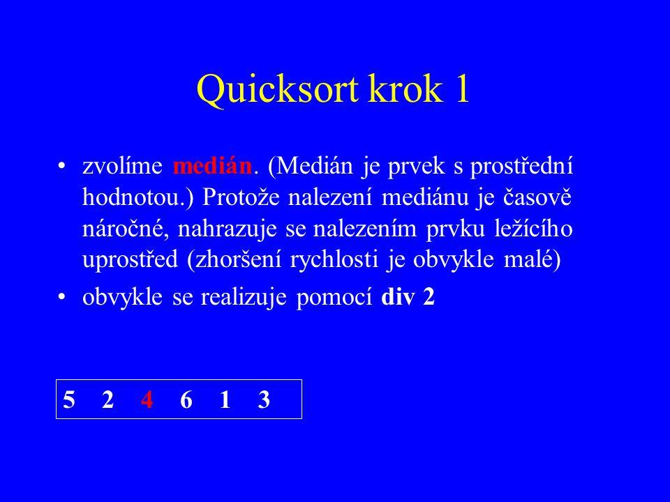 Quicksort krok 1 zvolíme medián.