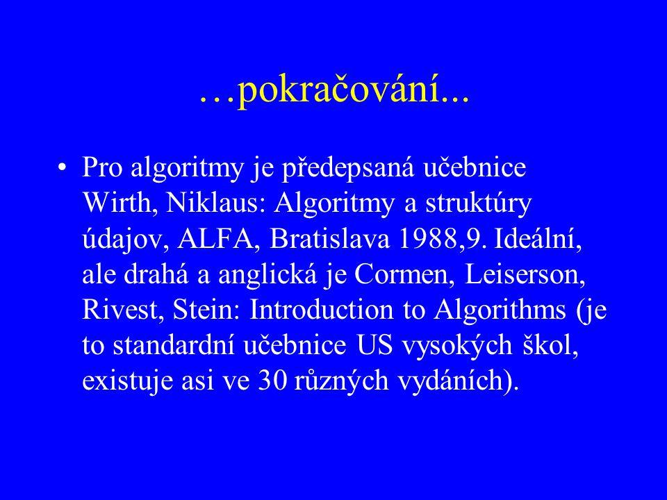 Nárazník = sentinel i := 0; Pole[Počet].Klíč := 'K'; while Pole[i].Klíč <> 'K'` do i := i+1; if i<Počet then Nalezeno; 0123 CBADK 4567