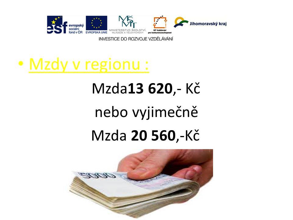 Mzdy v regionu : Mzda13 620,- Kč nebo vyjimečně Mzda 20 560,-Kč