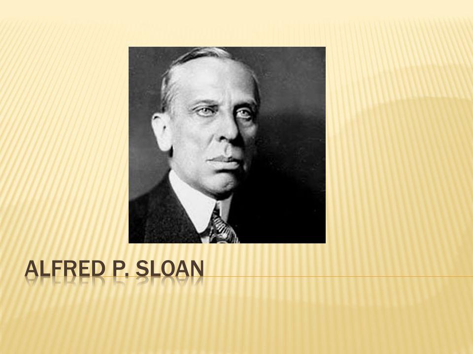  Alfred Pritchard Sloan, Jr. Narodil se 23. května 1875 New Haven, Connecticut  Zemřel 17.