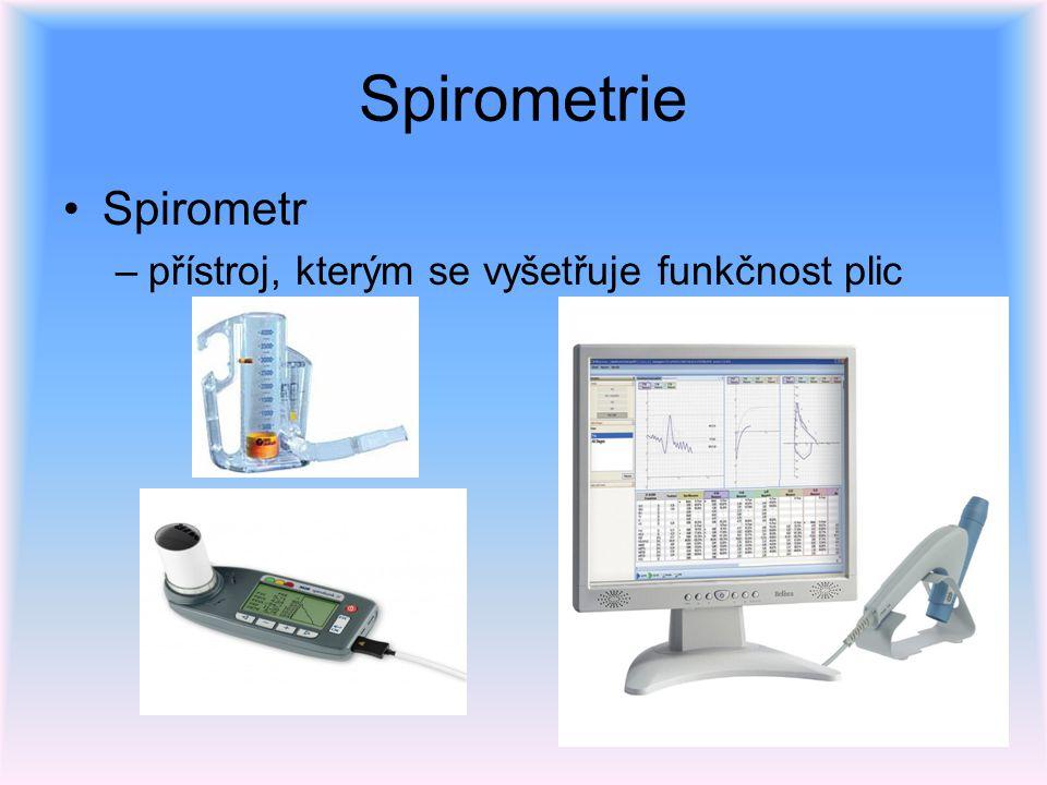 Spirometrie Spirometr –přístroj, kterým se vyšetřuje funkčnost plic