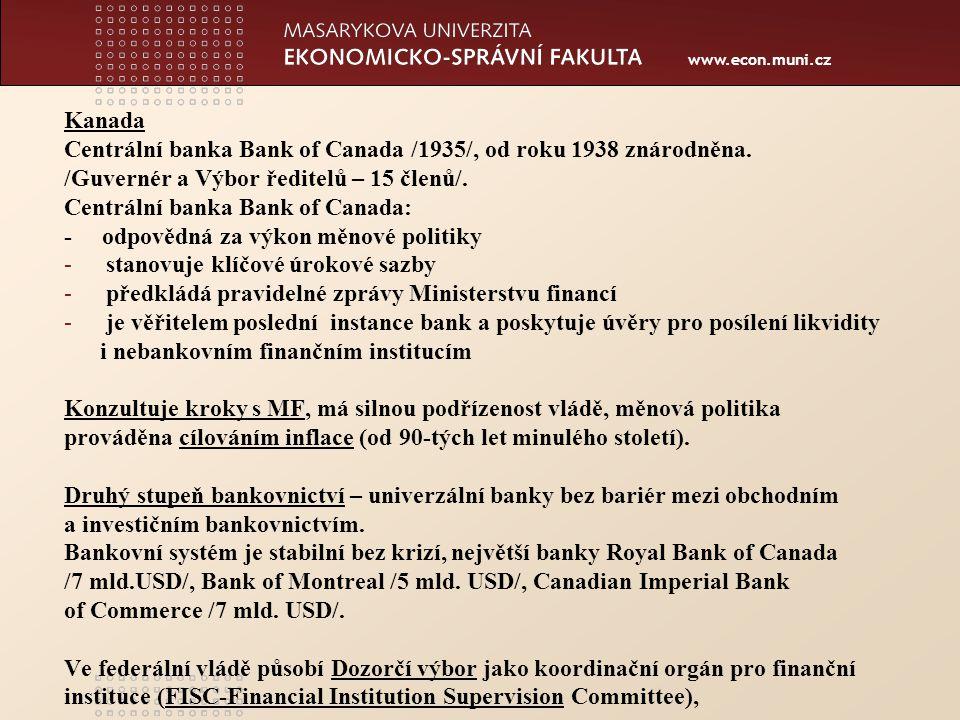 www.econ.muni.cz Kanada Centrální banka Bank of Canada /1935/, od roku 1938 znárodněna.