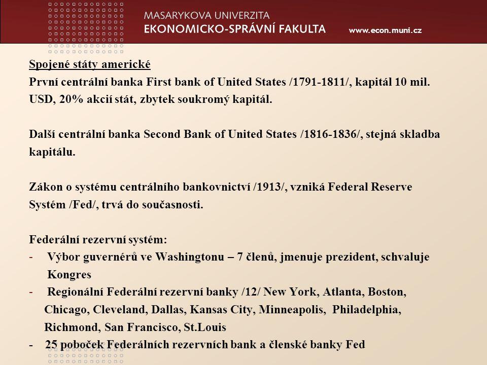 www.econ.muni.cz Spojené státy americké První centrální banka First bank of United States /1791-1811/, kapitál 10 mil.
