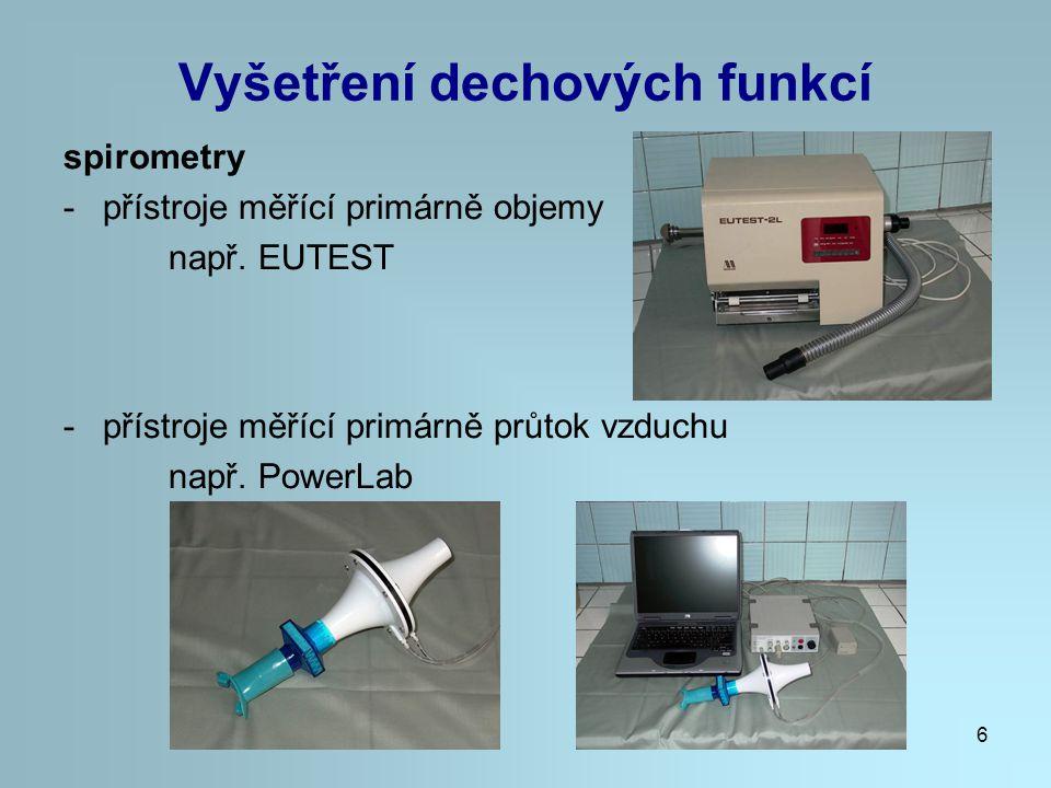 6 Vyšetření dechových funkcí spirometry -přístroje měřící primárně objemy např. EUTEST -přístroje měřící primárně průtok vzduchu např. PowerLab
