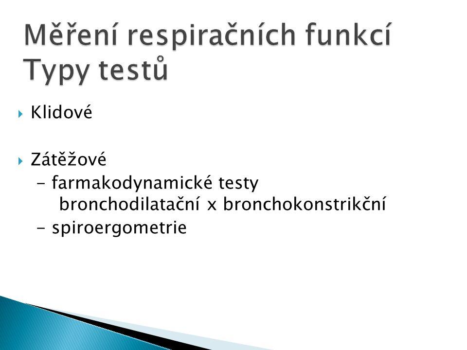  Klidové  Zátěžové - farmakodynamické testy bronchodilatační x bronchokonstrikční - spiroergometrie