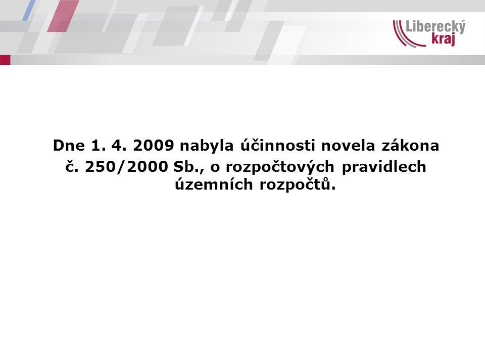 Dne 1. 4. 2009 nabyla účinnosti novela zákona č. 250/2000 Sb., o rozpočtových pravidlech územních rozpočtů.