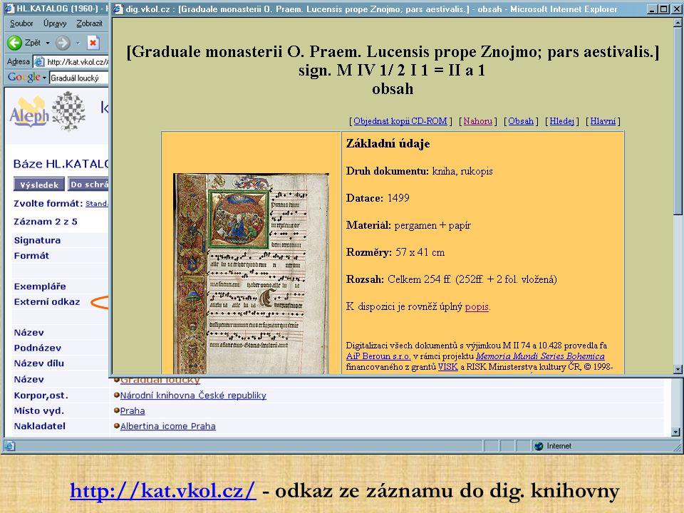 http://kat.vkol.cz/http://kat.vkol.cz/ - odkaz ze záznamu do dig. knihovny