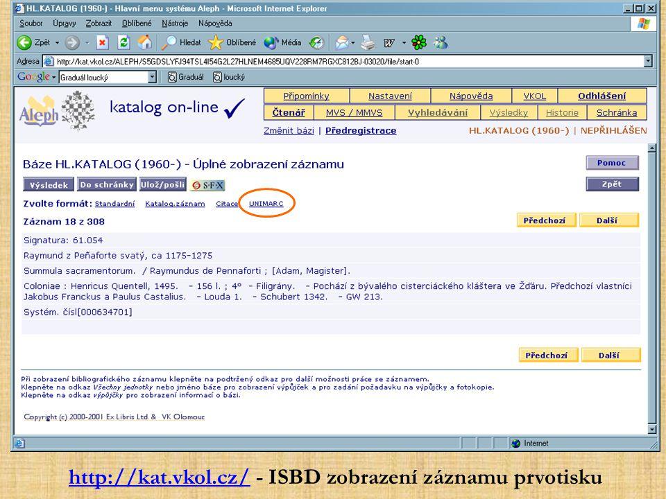 http://kat.vkol.cz/http://kat.vkol.cz/ - ISBD zobrazení záznamu prvotisku