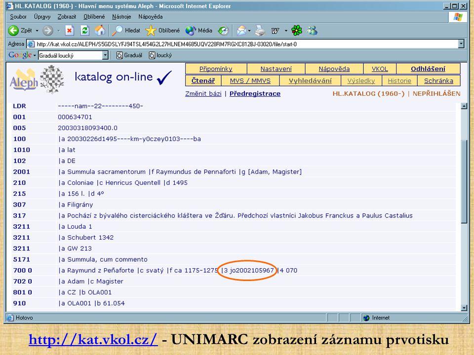 http://kat.vkol.cz/http://kat.vkol.cz/ - UNIMARC zobrazení záznamu prvotisku