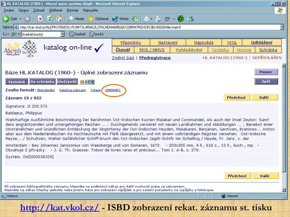 http://kat.vkol.cz/http://kat.vkol.cz/ - ISBD zobrazení rekat. záznamu st. tisku