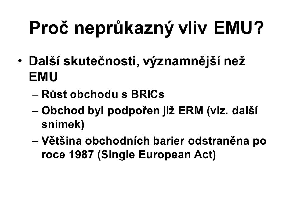 Proč neprůkazný vliv EMU.