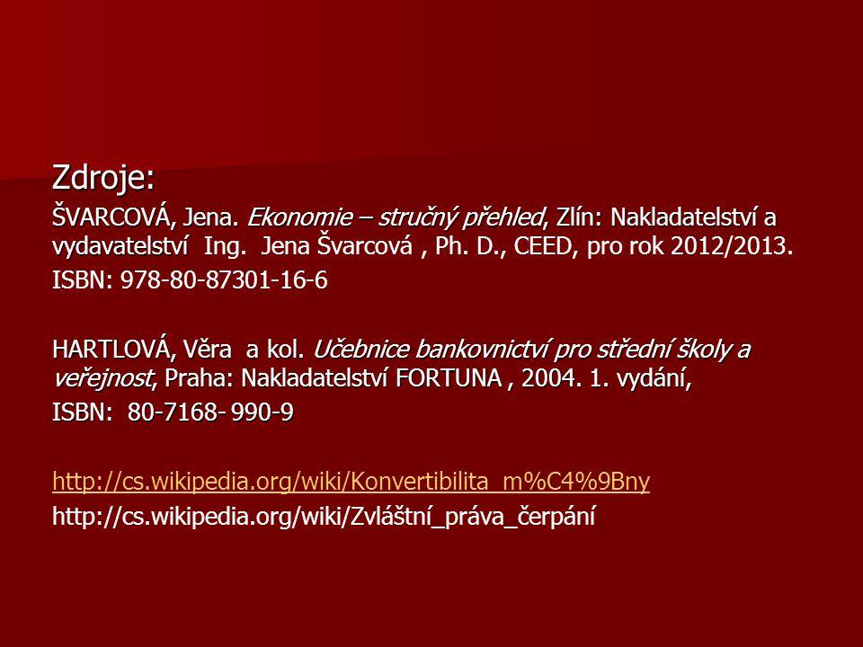 Zdroje: ŠVARCOVÁ, Jena.
