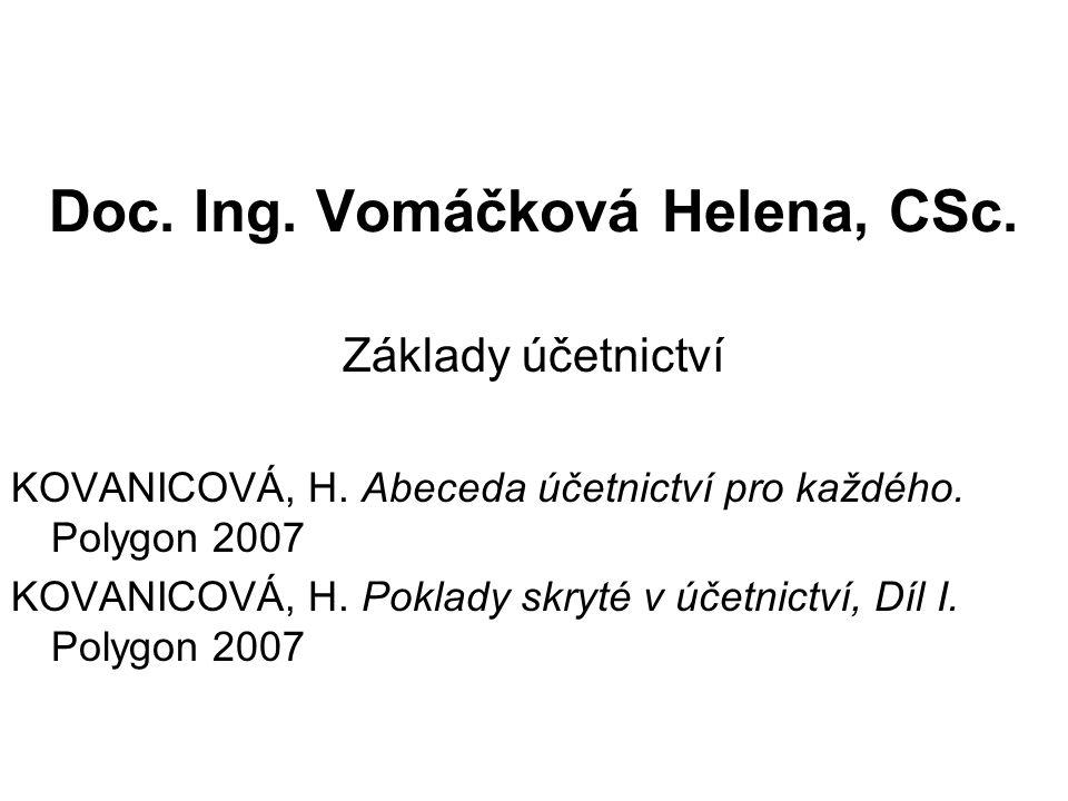 Doc.Ing. Vomáčková Helena, CSc. Základy účetnictví KOVANICOVÁ, H.