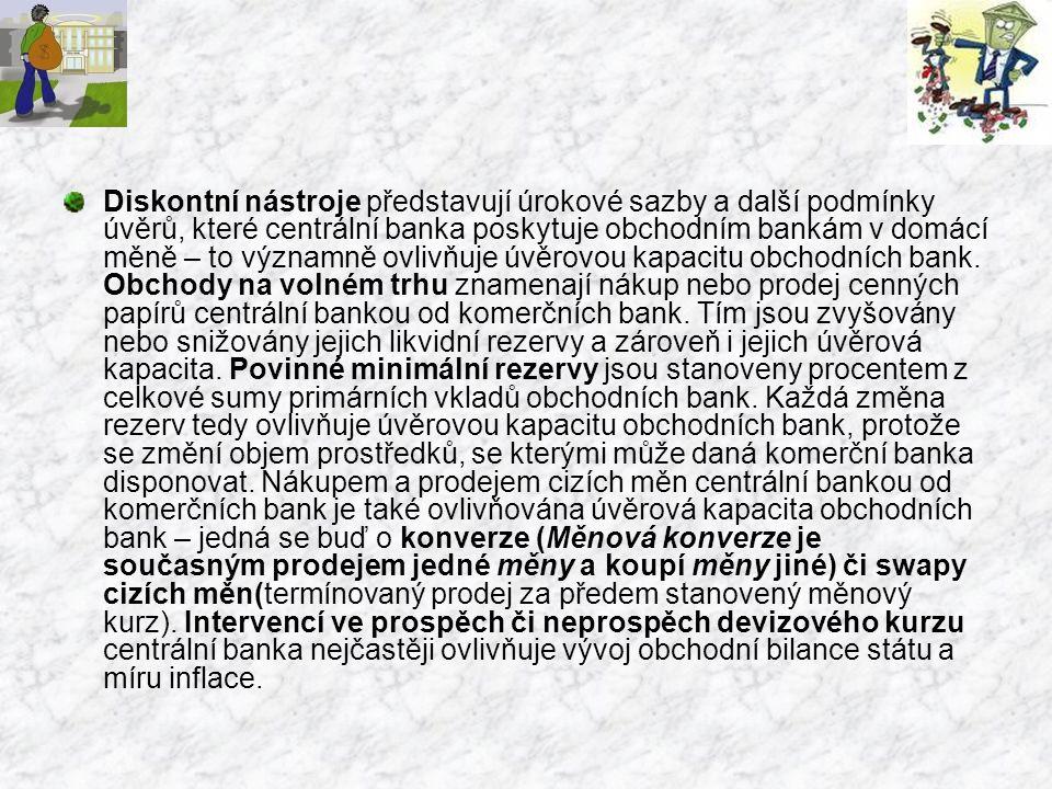 Povinné minimální rezervy Každá banka (včetně stavebních spořitelen) a pobočka zahraniční banky, která má v ČR bankovní licenci nebo se rozhodne v ČR podnikat na základě tzv.