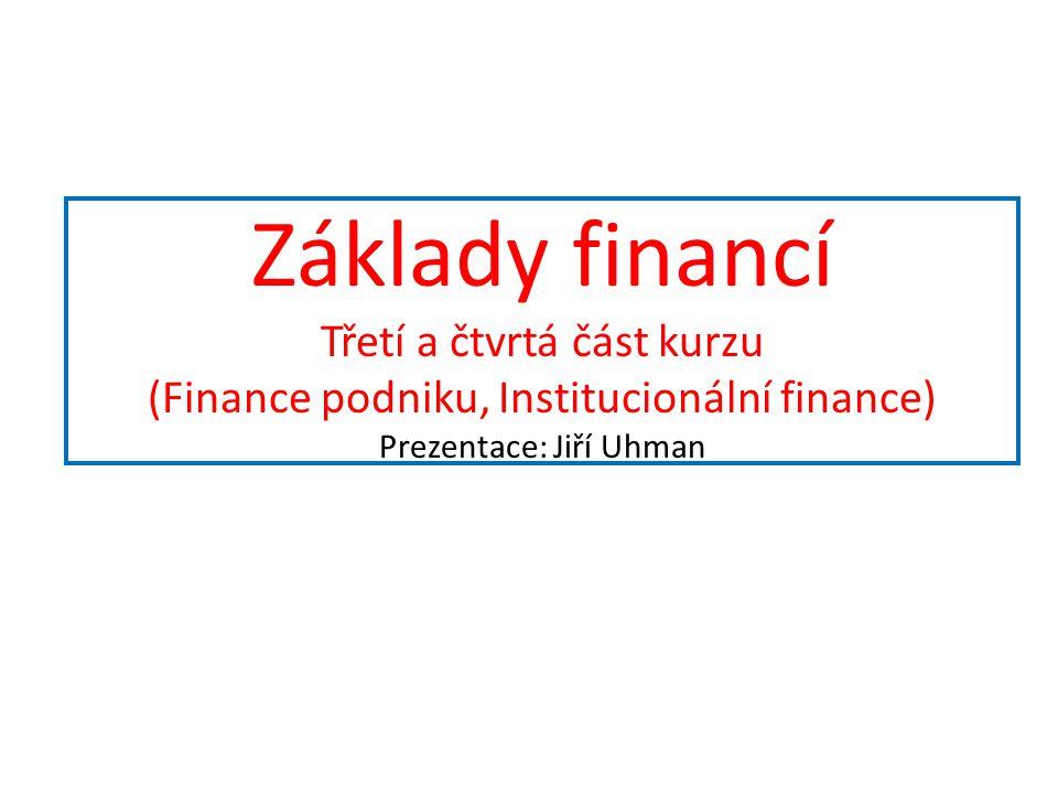 Ukotvení  Část finančních trhů – dlouhodobých finančních aktiv.