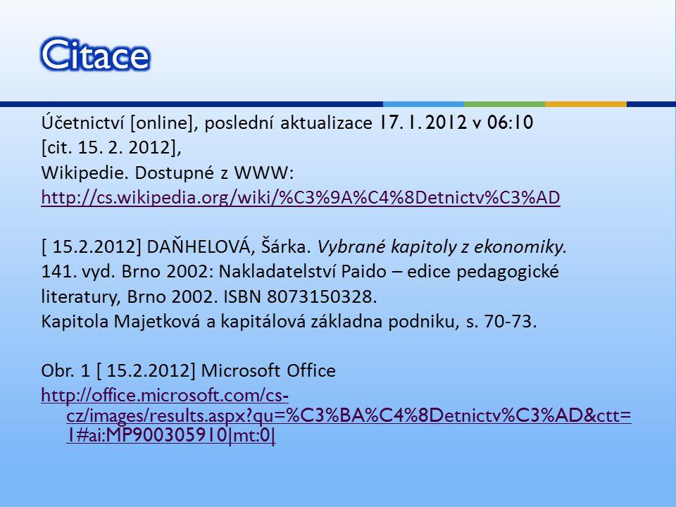 Účetnictví [online], poslední aktualizace 17. 1. 2012 v 06:10 [cit.