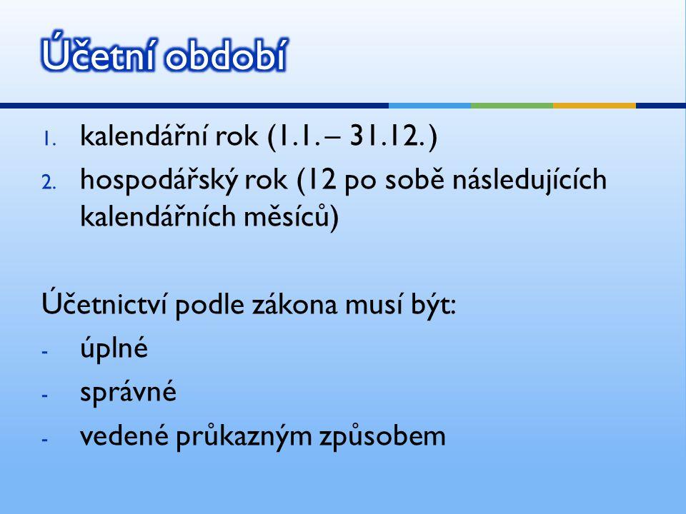 1. kalendářní rok (1.1. – 31.12. ) 2.