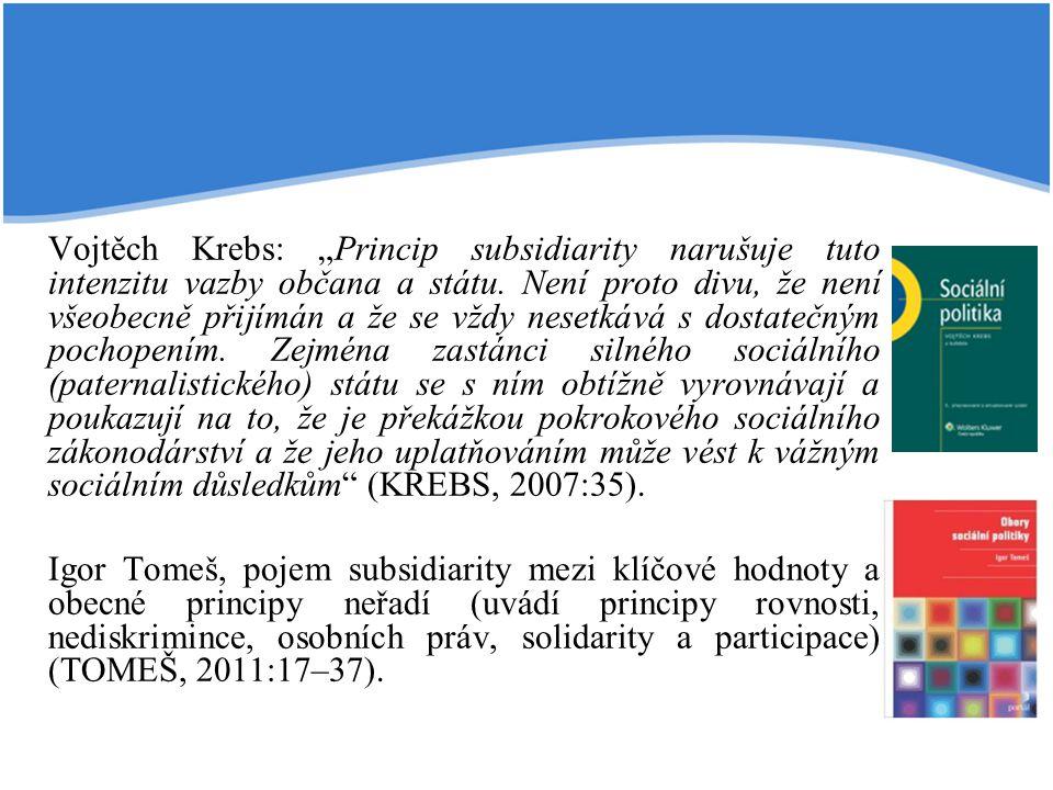 """Vojtěch Krebs: """"Princip subsidiarity narušuje tuto intenzitu vazby občana a státu. Není proto divu, že není všeobecně přijímán a že se vždy nesetkává"""