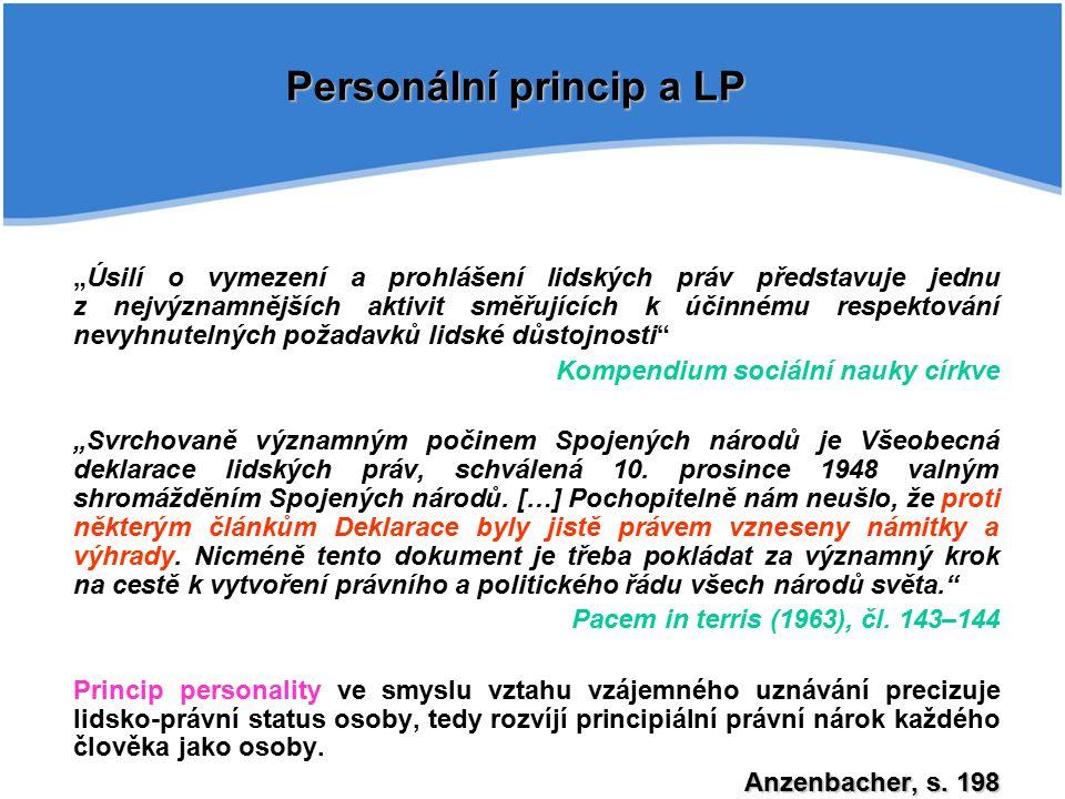 """LP a sociální práce """"Mezinárodní etický kodex sociální práce Etika sociální práce – principy (2004): """"základem sociální práce jsou principy lidských práv a sociální spravedlnosti ."""
