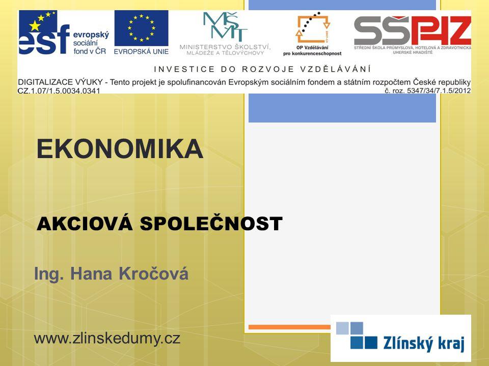 AKCIOVÁ SPOLEČNOST Ing. Hana Kročová EKONOMIKA www.zlinskedumy.cz