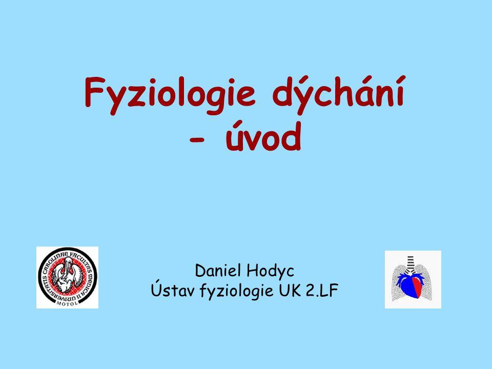 Fyziologie dýchání - úvod Daniel Hodyc Ústav fyziologie UK 2.LF
