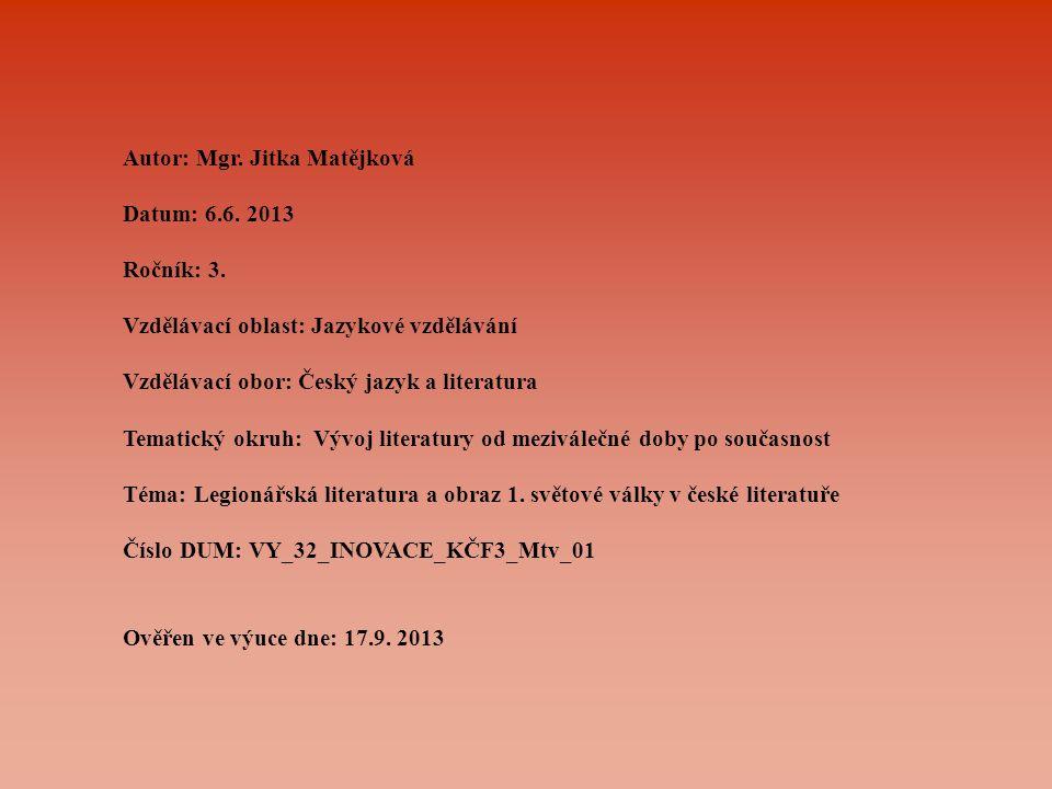 Autor: Mgr. Jitka Matějková Datum: 6.6. 2013 Ročník: 3.