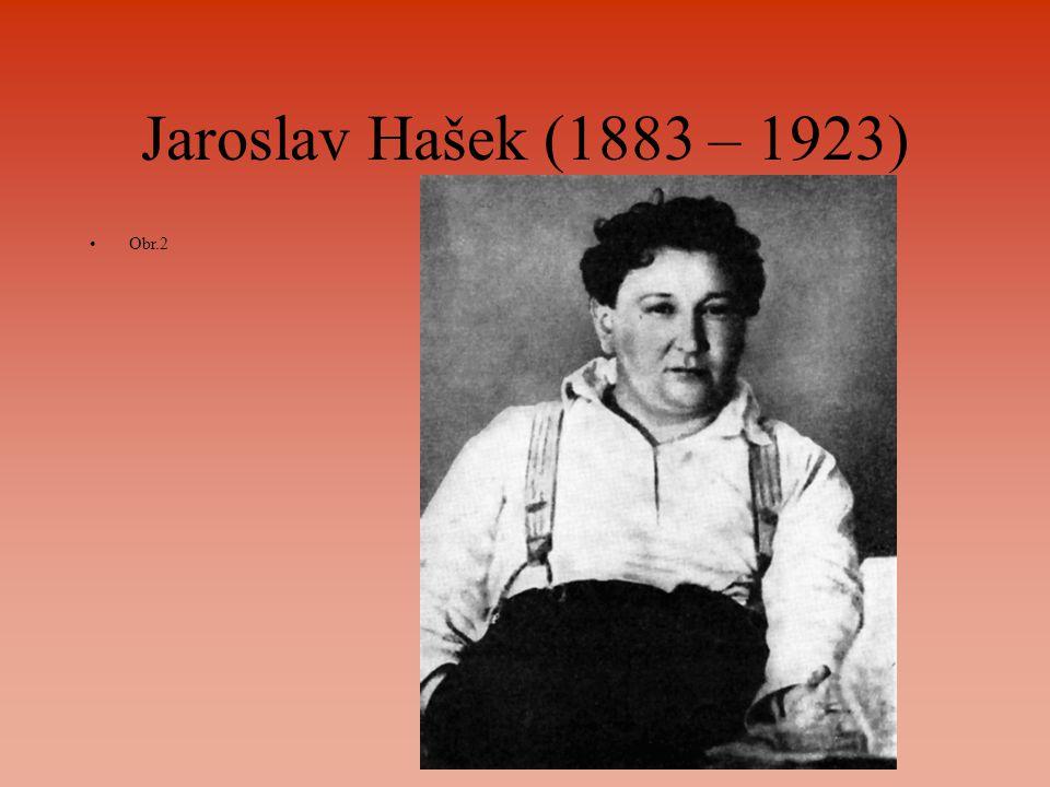 Jaroslav Hašek (1883 – 1923) Obr.2