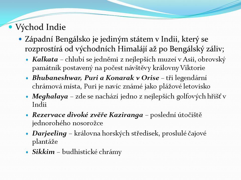 Východ Indie Západní Bengálsko je jediným státem v Indii, který se rozprostírá od východních Himalájí až po Bengálský záliv; Kalkata – chlubí se jedně