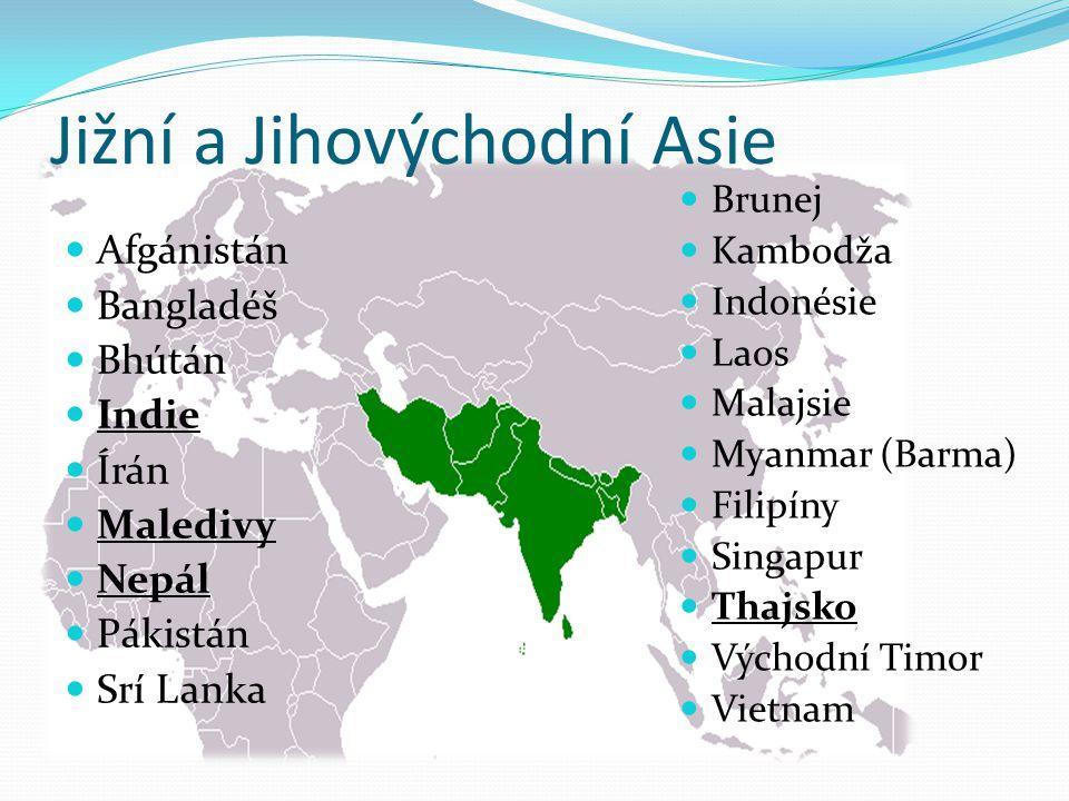 Afgánistán Bangladéš Bhútán Indie Írán Maledivy Nepál Pákistán Srí Lanka Brunej Kambodža Indonésie Laos Malajsie Myanmar (Barma) Filipíny Singapur Tha