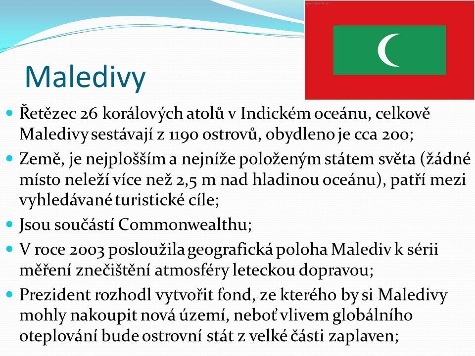 Maledivy Řetězec 26 korálových atolů v Indickém oceánu, celkově Maledivy sestávají z 1190 ostrovů, obydleno je cca 200; Země, je nejplošším a nejníže