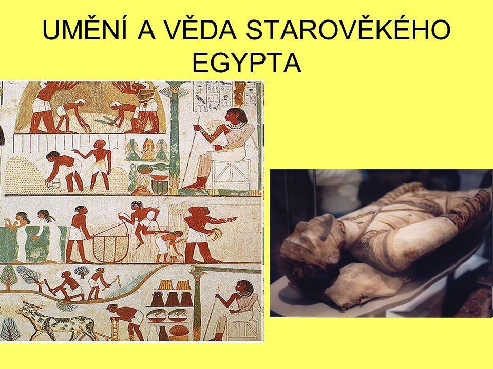 UMĚNÍ A VĚDA STAROVĚKÉHO EGYPTA