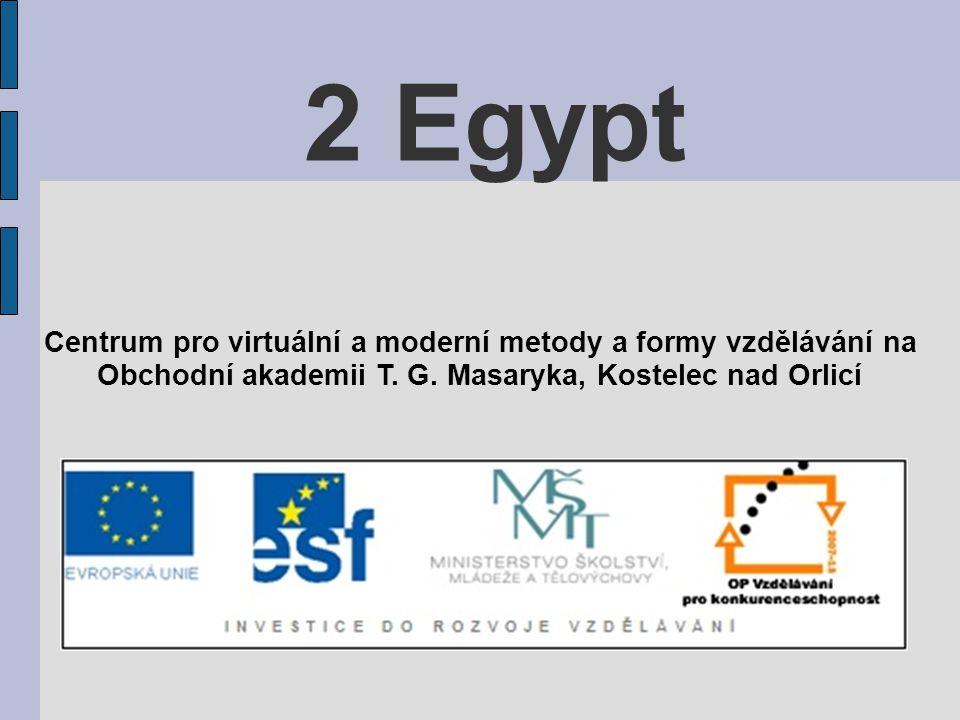 2 Egypt Centrum pro virtuální a moderní metody a formy vzdělávání na Obchodní akademii T. G. Masaryka, Kostelec nad Orlicí