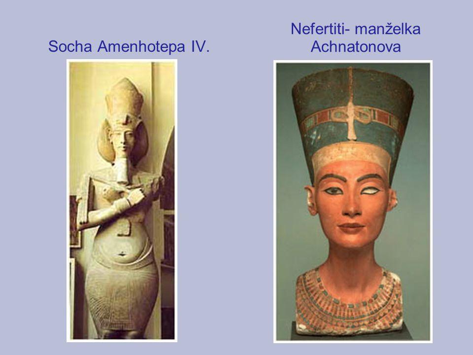 Socha Amenhotepa IV. Nefertiti- manželka Achnatonova