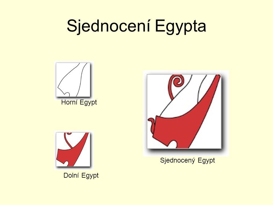 Sjednocení Egypta Dolní Egypt Horní Egypt Sjednocený Egypt