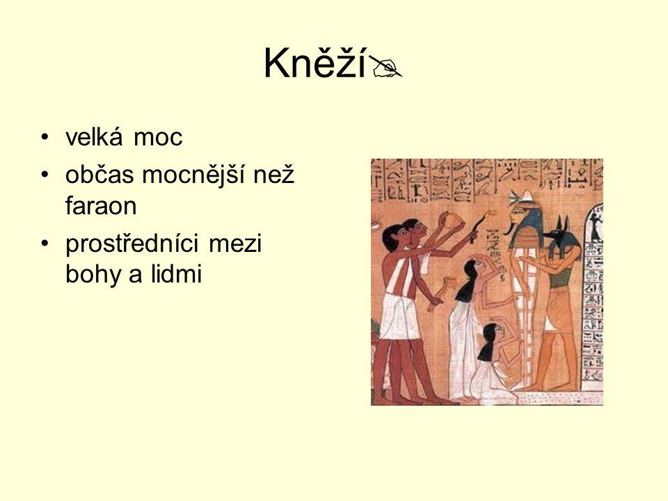Kněží  velká moc občas mocnější než faraon prostředníci mezi bohy a lidmi