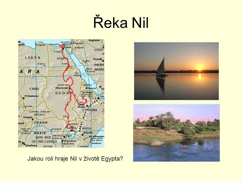 Řeka Nil Jakou roli hraje Nil v životě Egypta?