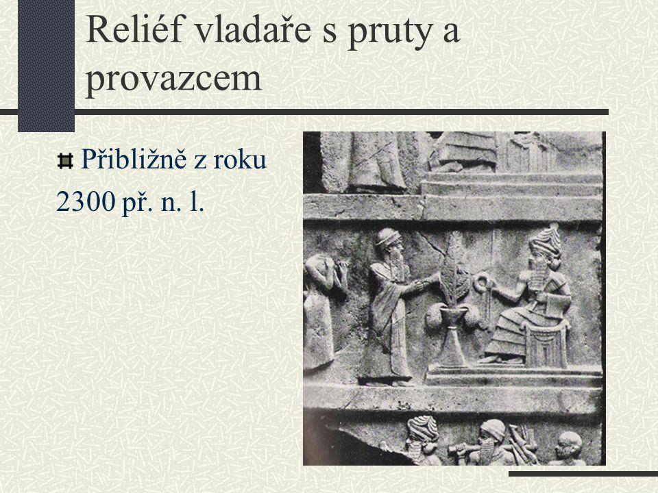Reliéf vladaře s pruty a provazcem Přibližně z roku 2300 př. n. l.