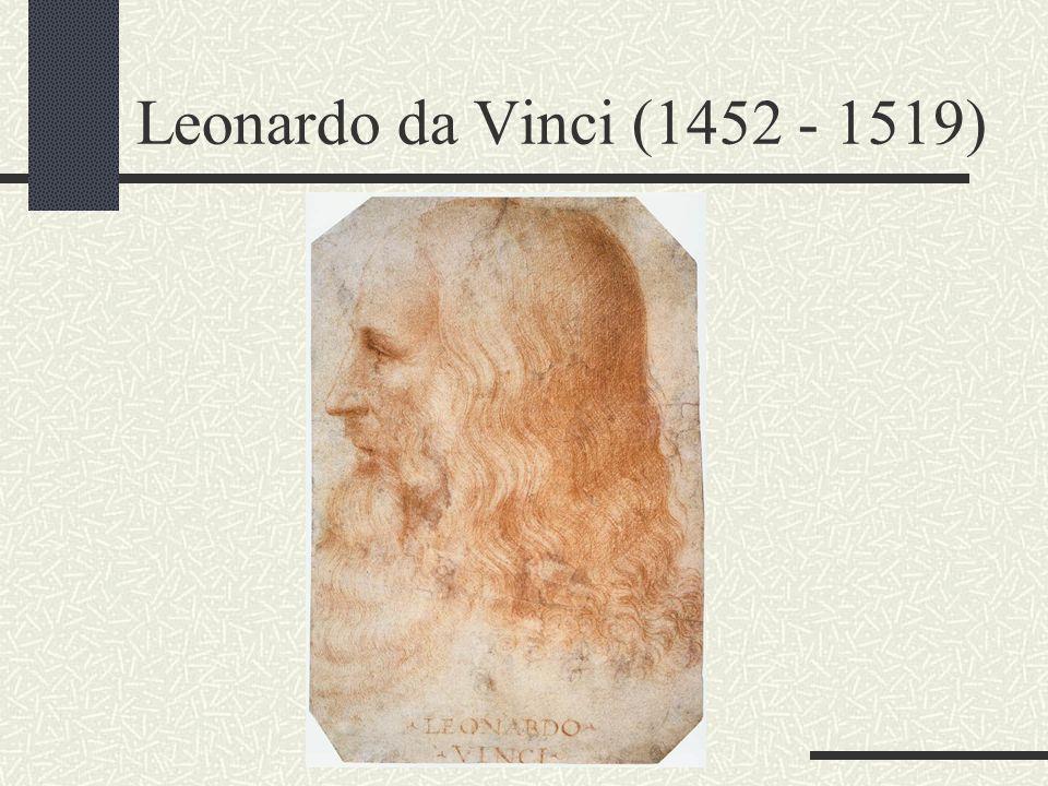 Leonardo da Vinci (1452 - 1519)