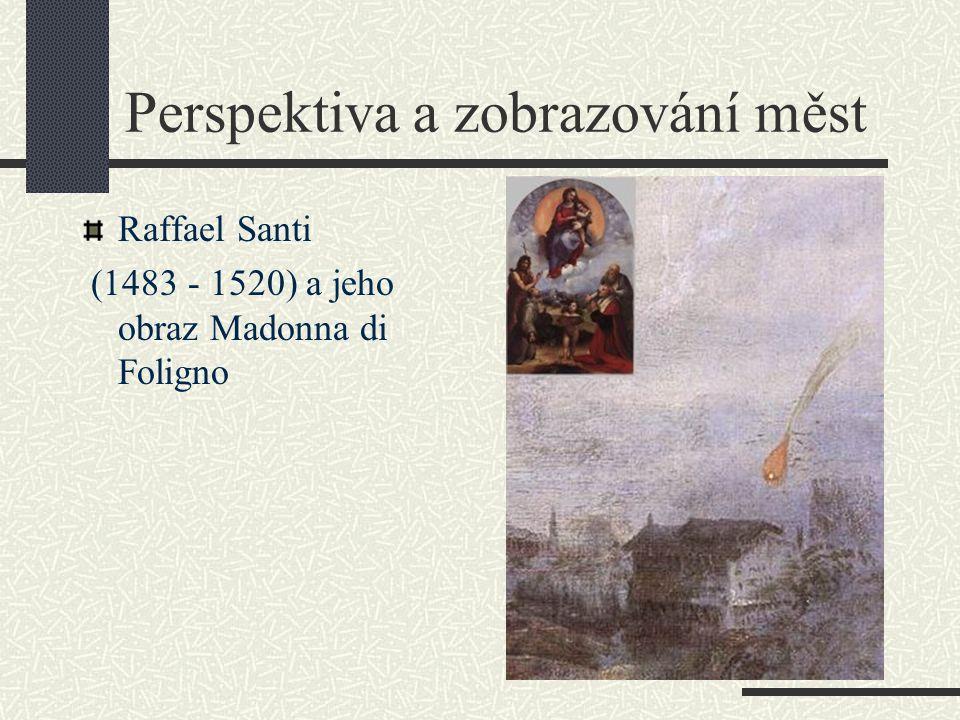Perspektiva a zobrazování měst Raffael Santi (1483 - 1520) a jeho obraz Madonna di Foligno