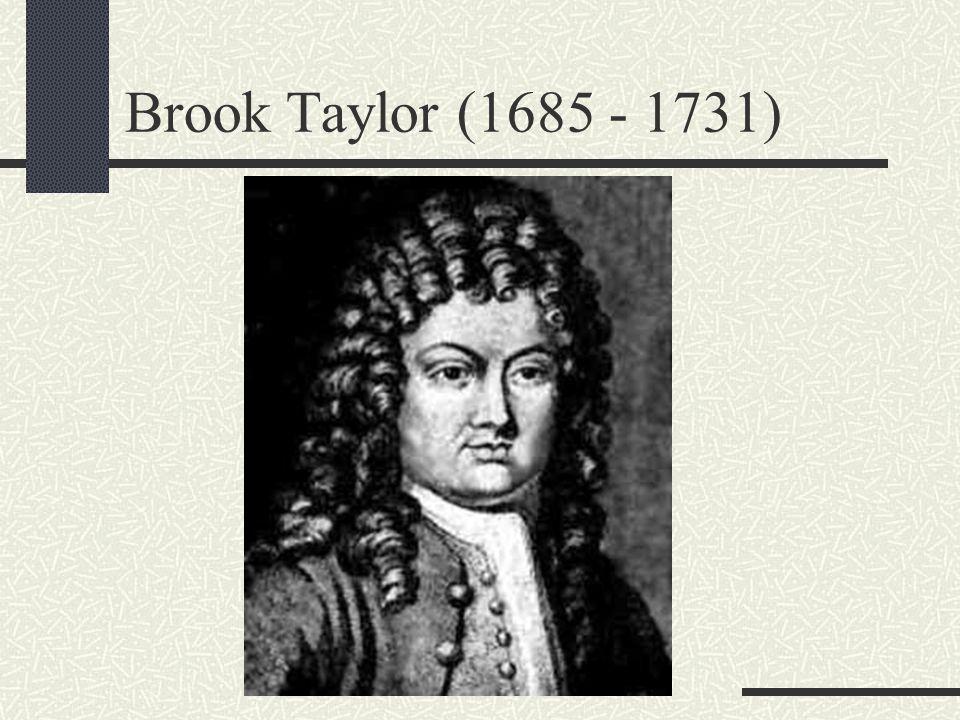 Brook Taylor (1685 - 1731)