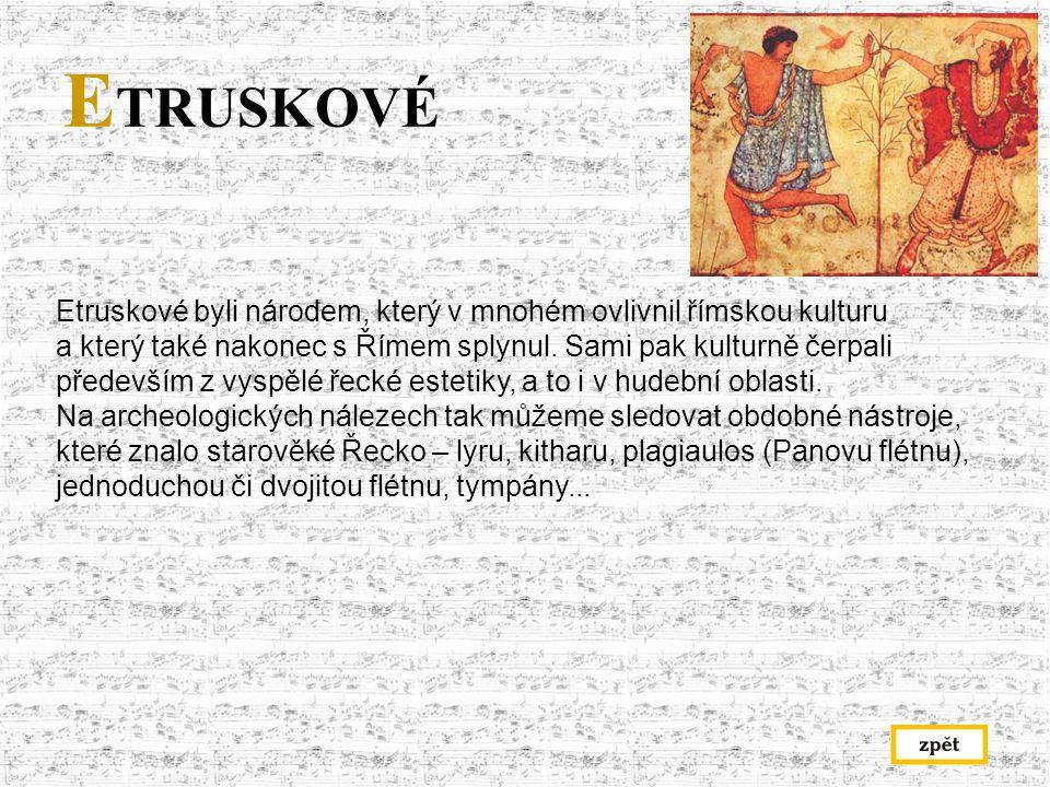 E TRUSKOVÉ Etruskové byli národem, který v mnohém ovlivnil římskou kulturu a který také nakonec s Římem splynul.