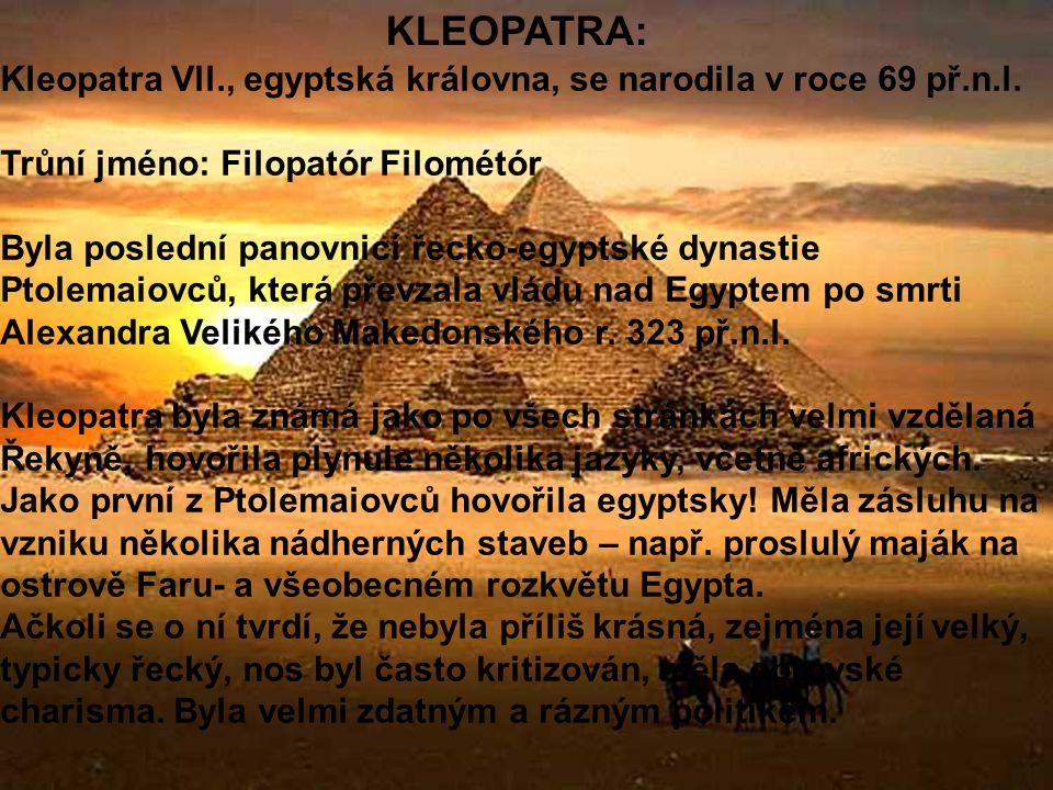 DĚJ: Příběh je o lásce mezi Kleopatrou a Antoniem.