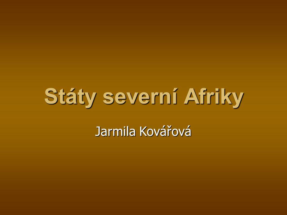 Státy severní Afriky Jarmila Kovářová