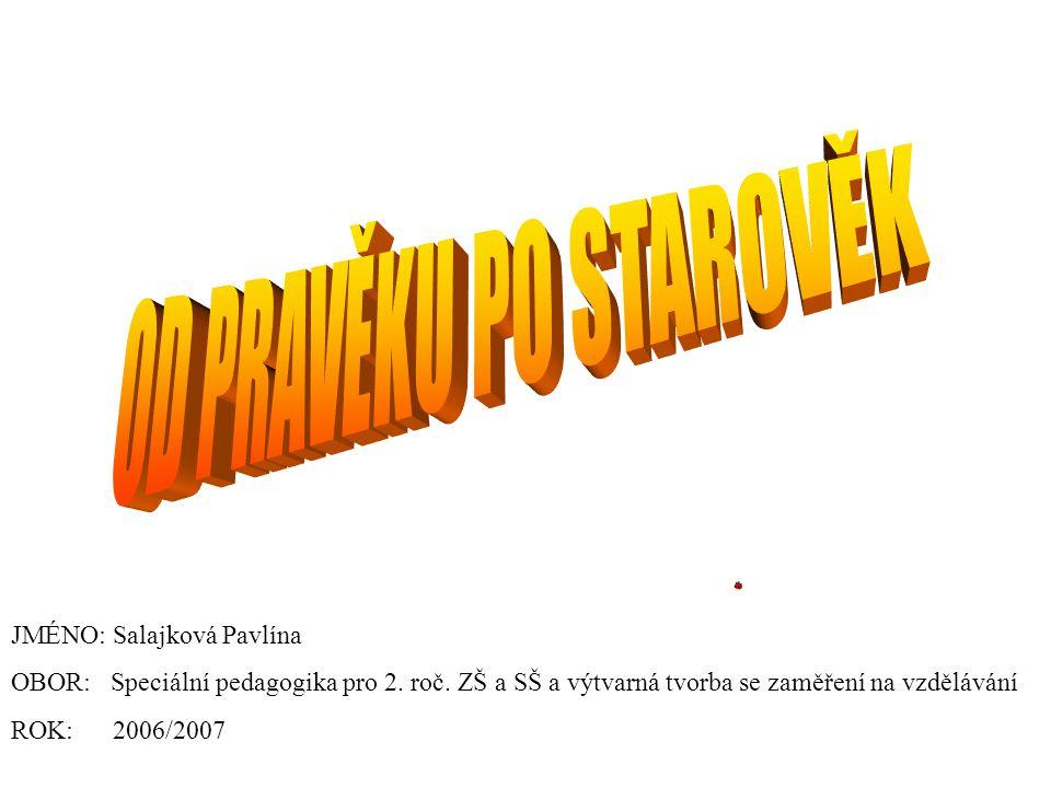 JMÉNO: Salajková Pavlína OBOR: Speciální pedagogika pro 2.
