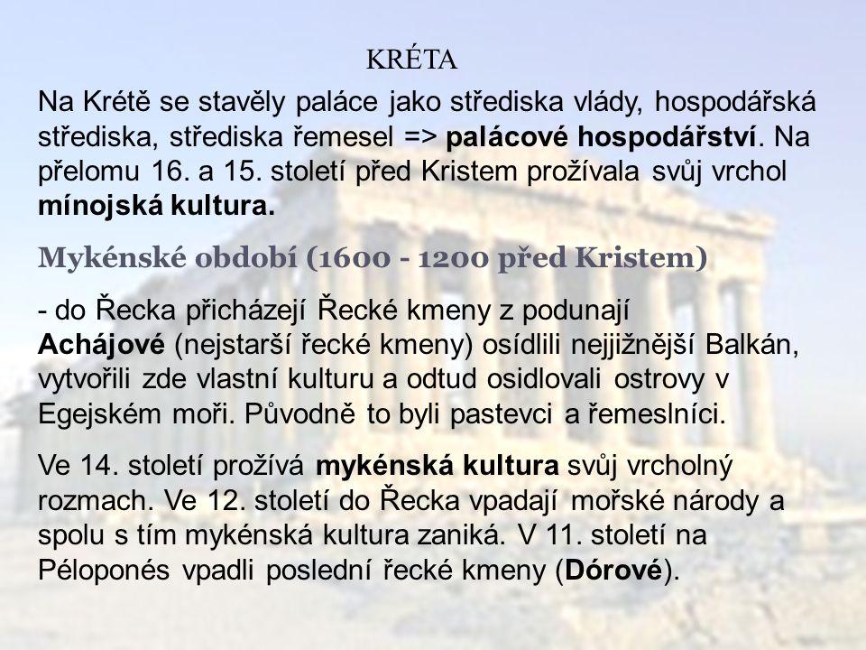 KRÉTA Na Krétě se stavěly paláce jako střediska vlády, hospodářská střediska, střediska řemesel => palácové hospodářství.