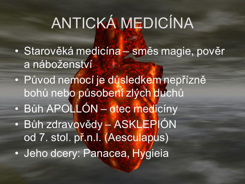 ANTICKÁ MEDICÍNA Starověká medicína – směs magie, pověr a náboženství Původ nemocí je důsledkem nepřízně bohů nebo působení zlých duchů Bůh APOLLÓN –
