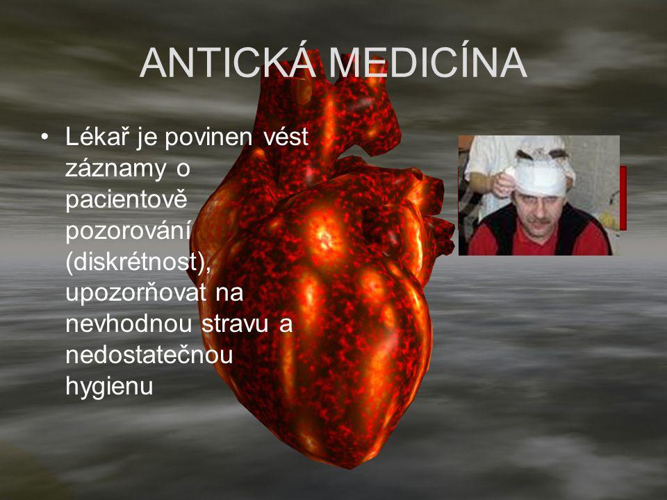 Hippokratova čepice ANTICKÁ MEDICÍNA Lékař je povinen vést záznamy o pacientově pozorování (diskrétnost), upozorňovat na nevhodnou stravu a nedostateč